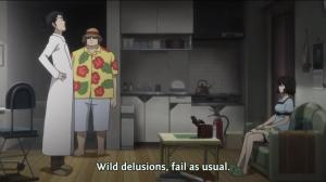"""In Episode 25 ergeht sich Okabe in wilde Fantasien, Daru antwortet """"Chunnibyou otsu!"""" Der schwer zu übersetzende Ausdruck wird im Englischen mit """"Wild delusions, fail as usual"""" wiedergegeben."""